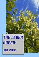 The Elder Queen-: A Modern Fairytale