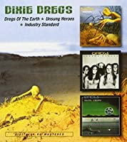 Dixie Dregs - Dregs Of The Earth/Unsung Heroes/Industry Standard by Dixie Dregs
