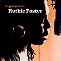 Phenomenal Ruthie Foster by Ruthie Foster (2007-02-06)