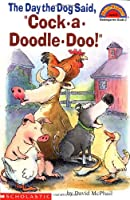 "The Day the Dog Said, ""Cock-A-Doodle Doo!"" (Hello Reader! ; Level 2)"