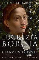 Lucrezia Borgia: Glanz und Gewalt