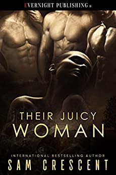 Their Juicy Woman by [Crescent, Sam]