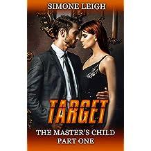 Target: A BDSM Menage Erotic Thriller (The Master's Child Book 1)