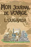 Mon Journal de Voyage l'Ouganda: 6x9 Carnet de voyage I Journal de voyage avec instructions, Checklists et Bucketlists, cadeau parfait pour votre séjour à l'Ouganda et pour chaque voyageur.