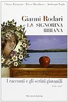 Gianni Rodari e «La signorina Bibiana». I racconti e gli scritti giovanili 1936-1947