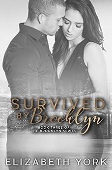 Survived by Brooklyn (Brooklyn Series Book 3) by [York, Elizabeth]