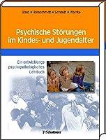 Psychische Stoerungen im Kindes- und Jugendalter. Ein entwicklungspsychopatholoisches Lehrbuch