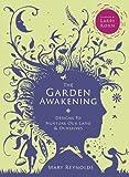 The Garden Awakening: Designs to Nurture Our Land & Ourselves