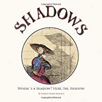 Shadows: Charles H. Bennett´s hand-coloured book from 1875 digitally remastered • shows the refinement of the original and takes its appreciation into the 21st century