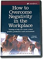 How to Overcome Negativity in the Workplace [並行輸入品]