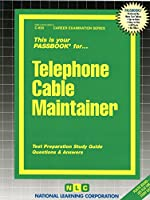 Telephone Cable Maintainer (Career Examination Series : C-830)