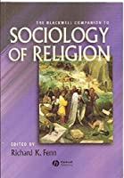 The Blackwell Companion to Sociology of Religion by Unknown(2003-03-07)