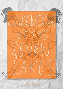 Queendom of the Seven Lakes (Legends of the Godskissed Continent) by [Endacott, A B]