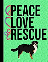 Peace Love Rescue: School Composition Notebook 100 Pages Wide Ruled Lined Paper Bernese Mountain Dog Dog Green Cover