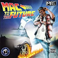 Mac To The Future by Mac Mall (2009-08-18)