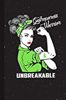 Gastroparesis Warrior Unbreakable: Gastroparesis Awareness Gifts Blank Lined Notebook Support Present For Men Women Green Ribbon Awareness Month / Day Journal for Him Her