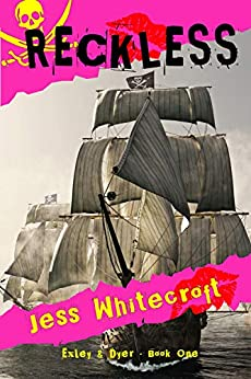 Reckless (Exley & Dyer Book 1) by [Whitecroft, Jess]