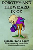Dorothy and the Wizard in Oz: Volume 4 of L.F.Baum's Original Oz Series