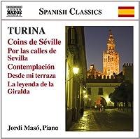 Turina: Coins de S?ville; Por las calles de Sevilla; Contemplaci?n; Desde mi terraza; La leyenda de la Giralda by Jordi Maso (2013-05-03)