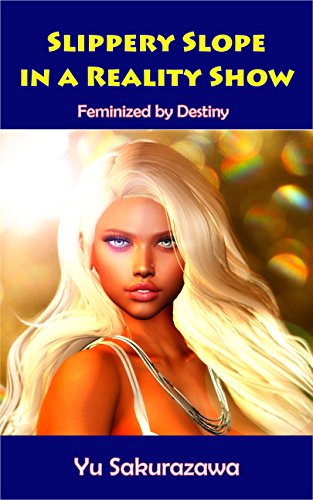 A Slippery Slope in a Reality Show: Feminized by Destiny (English Edition)