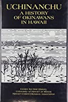 Uchinanchu: A History of Kokinawans in Hawaii