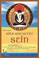 """Hier und jetzt sein: Ein Kommentar zu """"Der Spiegel der Klaren Bedeutung"""" - ein DzogChen-Schatztext von Nuden Dorje"""