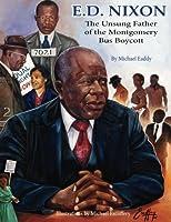 E.D. Nixon: The Unsung Father of the Montgomery Bus Boycott