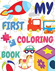 My First Coloring Book: Easy Coloring Book for 1-3 years old Simple & Fun Pictures for Toddlers to Colou