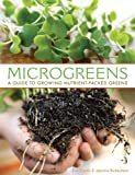 Microgreens: A Guide To Growing Nutrient-Packed Greens (English Edition) 画像