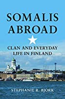 Somalis Abroad: Clan and Everyday Life in Finland (Interp Culture New Millennium)【洋書】 [並行輸入品]