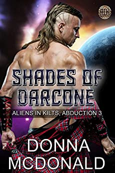 Shades Of Darcone (Aliens In Kilts Book 3) by [McDonald, Donna]