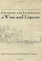 Chemistry and Technology of Wines and Liquors