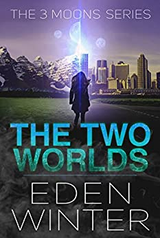 The Two Worlds: The Three Moon Series by [Winter, Eden]