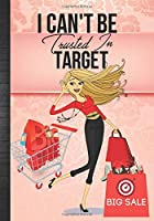 I Can't Be Trusted In Target: Cute Daily Agenda Notebook + Self Love Positive Affirmations Journal Pages To Organizer & Track Shopping List Appointments Reservations Events & Birthdays Stuff Women Gift Idea