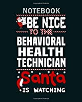 Notebook: behavioral health technician - 50 sheets, 100 pages - 8 x 10 inches