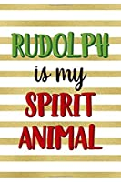 Rudolph Is My Spirit Animal: Notebook Journal Composition Blank Lined Diary Notepad 120 Pages Paperback Blue Stickers Monster C