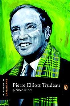 Extraordinary Canadians Pierre Elliott Trudeau by [Ricci, Nino]