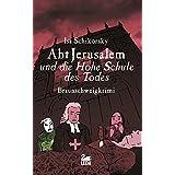 Abt Jerusalem und die Hohe Schule des Todes: Historischer Krimi (German Edition)
