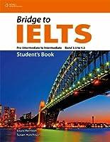 Bridge to IELTS: Pre-intermediate-intermediate Band 3.5 to 4.5