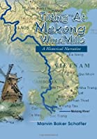 Tilting at Mekong Windmills: A Historical Narrative