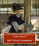 The Eustace Diamonds (ANNOTATED) Original and Unabridged Content [Golden Classic Press] (English Edition)