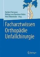 Facharztwissen Orthopaedie Unfallchirurgie