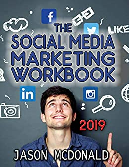 Social Media Marketing Workbook: How to Use Social Media for Business (2019 Fall Updated Edition) by [McDonald, Jason]