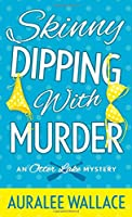Skinny Dipping With Murder: An Otter Lake Mystery