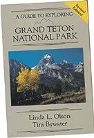A Guide to Exploring Grand Teton National Park