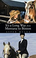 It's a Long Way from Montana to Boston