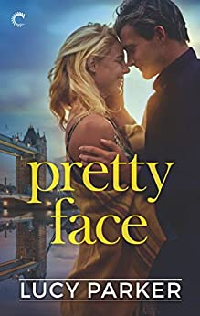 Pretty Face (London Celebrities Book 2) by [Parker, Lucy]