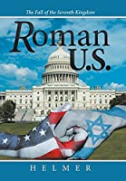 Roman U.S.: The Fall of the Seventh Kingdom
