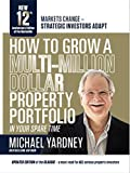 How To Grow A Multi-Million Dollar Property Portfolio - in your spare time: 12th Anniversary Edition (English Edition) 画像