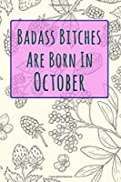 Badass Bitches Are Born In October: Funny Mixed Paper Blank Lined Pages and Half Unruled Pages Blank Space Draw Journal Gift For Women, Birthday Card Alternative for Friend or Coworker (Blank Lined & Sketch Page with Gimmick)